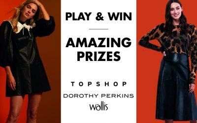 Παίξε και κέρδισε καταπληκτικά δώρα από τα αγαπημένα σου brands Topshop, Dorothy Perkins & Wallis!